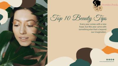 TOP 10 BEAUTY TIPS