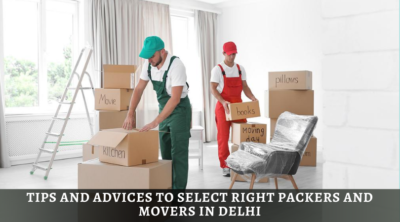 Tips and Advices to Select Right Packers and Movers in Delhi